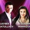 Ulug'bek Rahmatullayev va Gulsanam Mamazoitova - Omon yor
